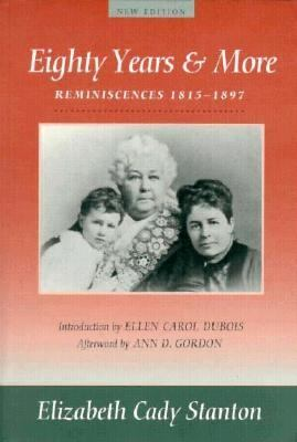 Eighty Years and More Reminiscences 1815-1897