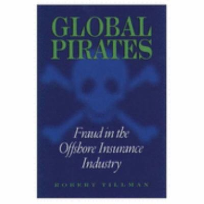 Global Pirates Fraud in the Offshore Insurance Industry