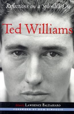 Ted Williams Reflections on a Splendid Life