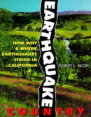 Earthquake Country: How, Why and Where Earthquakes Strike in California