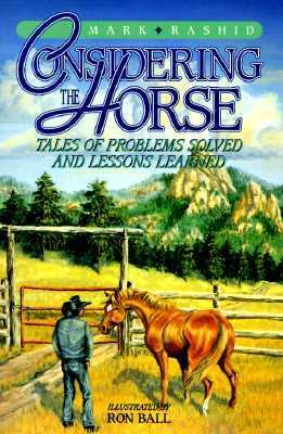 Considering the Horse Tales of Problems Solved and Lessons Learned