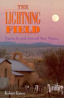 Lightning Field Travels in and Around New Mexico