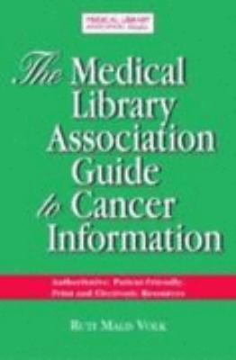 Medical Library Association Guide to Cancer Resources The Most Authoritative,patient-