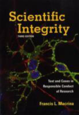 Scientific Integrity Text And Cases In Responsible Conduct Of Research