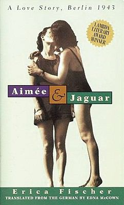 Aimee & Jaguar A Love Story, Berlin 1943
