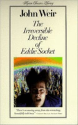 Irreversible Decline of Eddie Socket - John Weir - Hardcover