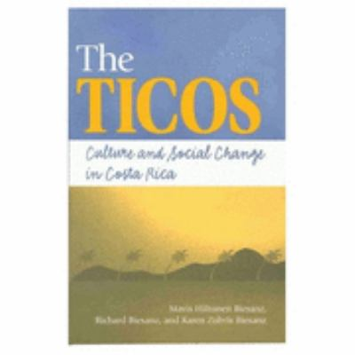 Ticos Culture and Social Change in Costa Rica