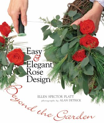 Beyond the Garden Easy & Elegant Rose Design