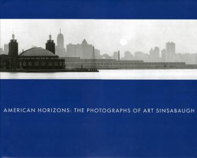 American Horizons The Photographs of Art Sinsabaugh
