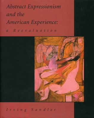 Abstract Expressionism and the American Experience: A Reevaluation