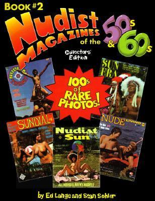 Nudist Magazines of the '50s and '60s (The Nudist Nostalgia Series; Bk 1-2):  Collector's Edition, Book #2 - Ed Lange