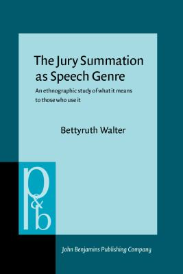 Jury Summation As Speech Genre An Ethnographic Study of What It Means to Those Who Use It