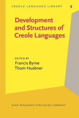 Development and Structures of Creole Languages Essays in Honor of Derek Bickerton