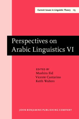 Perspectives on Arabic Linguistics: Papers from the Annual Symposium on Arabic Linguistics. Volume VI: Columbus, Ohio 1992 (Current Issues in Linguistic Theory)