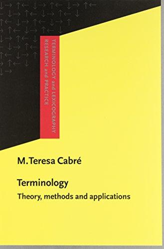 Terminology: Theory, methods and applications (Terminology and Lexicography Research and Practice)