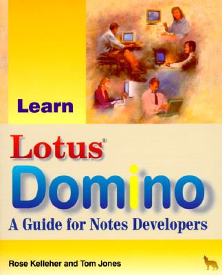 Learn Lotus Domino: A Developer's Guide