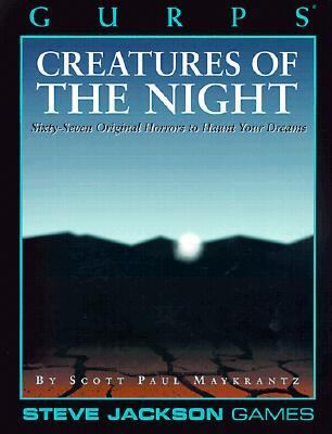 Creatures of the Night Sixty-Seven Original Horrors to Haunt Your Dreams