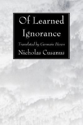 Of Learned Ignorance