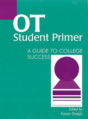 Ot Student Primer A Guide to College Success