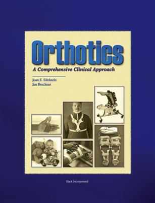 Orthotics A Comprehensive Clinical Approach