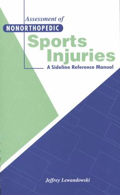 Assessment of Nonorthopedic Sports Injuries A Sideline Reference Manual