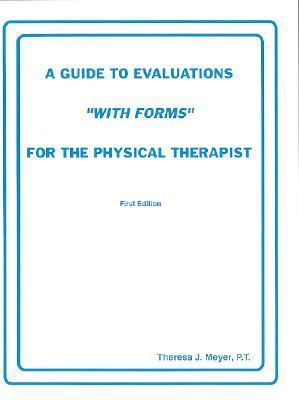 Guide to Evaluations With Forms for the Physical Therapist