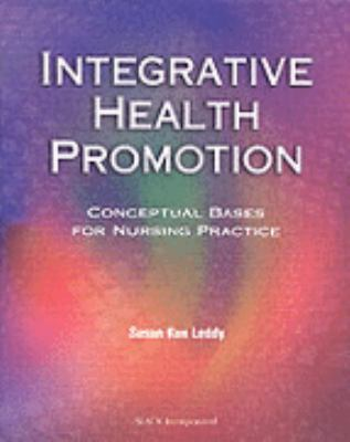 Integrative Health Promotion Conceptual Bases for Nursing Practice