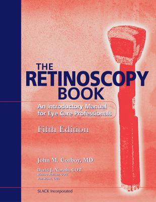 Retinoscopy Book An Introductory Manual for Eye Care Professionals