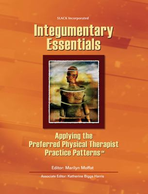 Integumentary Essentials Applying the Preferred Physical Therapist Practice Patterns