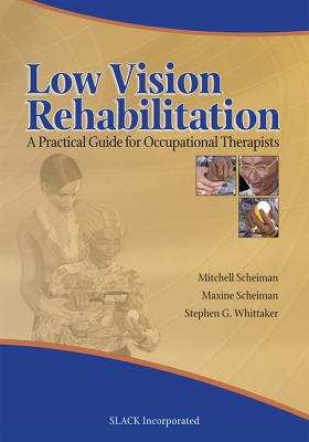 Low Vision Rehabilitation A Practical Guide for Occupational Therapists