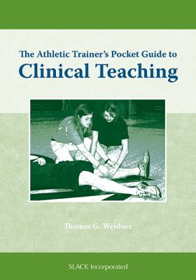 The Athletic Trainer's Pocket Guide to Clinical Teaching