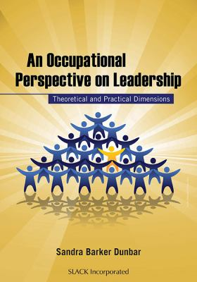 An Occupational Perspective on Leadership: Theoretical and Practical Dimensions