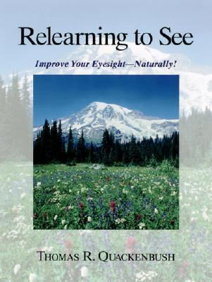 Relearning to See Improve Your Eyesight - Naturally!