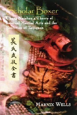 Scholar Boxer Chang Naizhou's Theory Of Internal Martial Arts And The Evolution Of Taijiquan