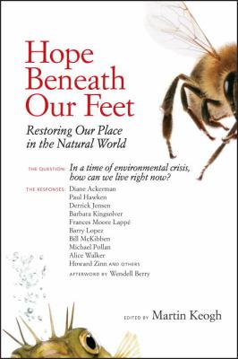 Hope Beneath Our Feet : Restoring Our Place in the Natural World