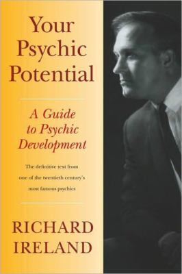 Your Psychic Potential : A Guide to Psychic Development