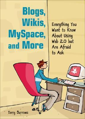 Blogs, Wikis, Myspace, and More