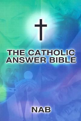 Catholic Answer Bible Nab