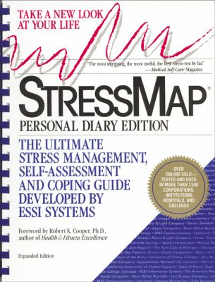 Stressmap Personal Diary Edition  The Ultimate Stress Management, Self-Assessment and Coping Guide Developed by Essi Systems