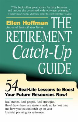 Retirement Catch-Up Guide 54 Real-Life Lessons to Boost Your Retirement Resources Now