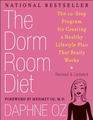 The Dorm Room Diet: The 9-Step Program for Creating a Healthy Lifestyle Plan That Really Works