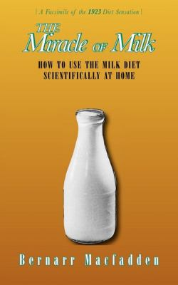 Miracle of Milk How to Use the Milk Diet Scientifically at Home
