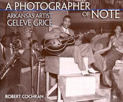Photographer of Note Arkansas Artist Geleve Grice