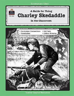 Guide for Using Charley Skedaddle in the Classroom