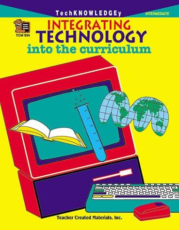 Integrating Technology into the Curriculum (Teacher Created Materials)