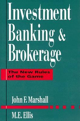 Investment Banking & Brokerage The New Rules of the Game