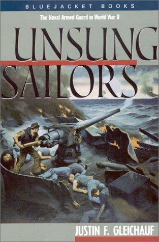 Unsung Sailors: The Naval Armed Guard in World War II (Bluejacket Books)
