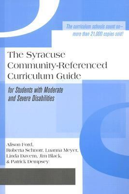 The Syracuse Community-Referenced Curriculum Guide for Students with Moderate and Severe Disabilities