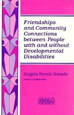 Friendships and Community Connections Between People With and without Developmental Disabilities - Angela Novak Amado - Hardcover