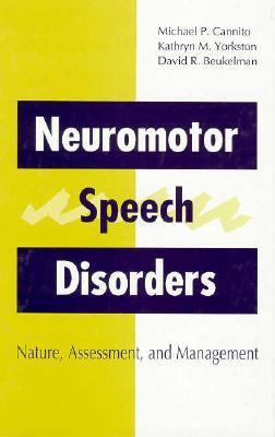 Neuromotor Speech Disorders Nature, Assessment, and Management